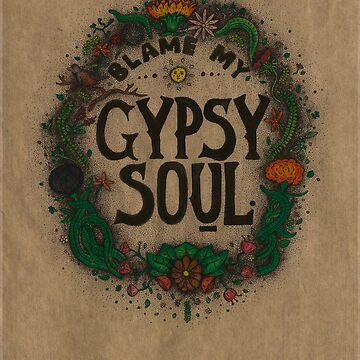 blame my gypsy soul by becscerri