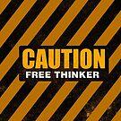CAUTION Free Thinker - Second Generation Worn A by GodsAutopsy