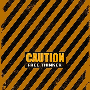 CAUTION Free Thinker - Second Generation Worn A by GodsAutopsy