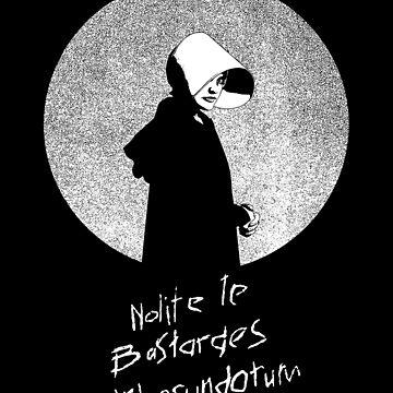 Nolite te Bastardes Carborundorum-Handmaid 2 by carlosafmarques