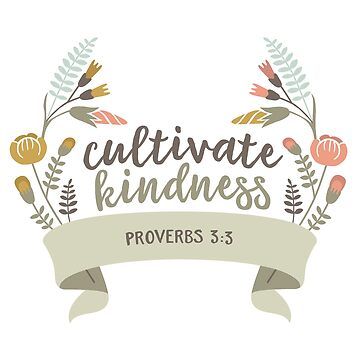 CULTIVATE KINDNESS by funkythings
