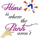 Home Is Where The Pants Aren't by kittenofdeath
