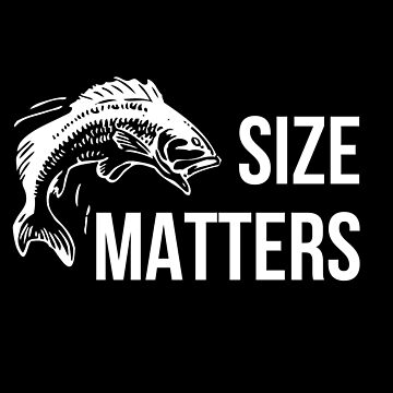 Size Matters - Funny Fishing Design by SpaceWarDesigns