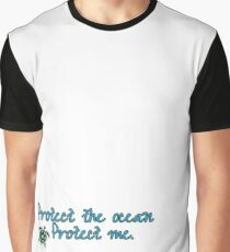 Protect The Ocean . Protect me. Graphic T-Shirt