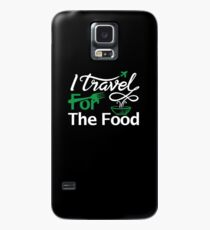 I travel for the food Shirt foodie world traveller Case/Skin for Samsung Galaxy