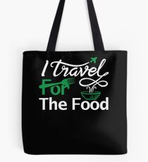 I travel for the food Shirt foodie world traveller Tote Bag