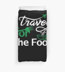 I travel for the food Shirt foodie world traveller Duvet Cover