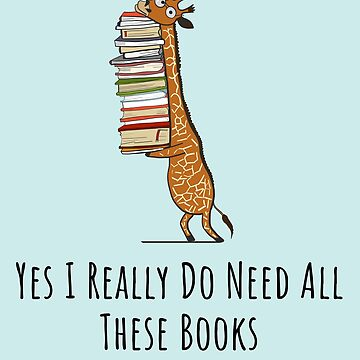Funny Giraffe Holding a Stack of Books - Yes I Really Need These Books - Book Lover Gift, Phones Cases And Other Gift by MemWear