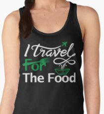 I travel for the food Shirt foodie world traveller Women's Tank Top