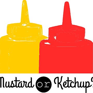 Mustard or ketchup? by ZnDigitalPrints