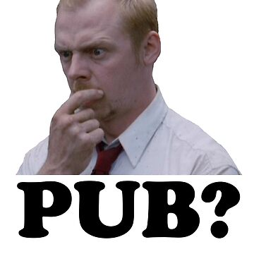 Shaun of the dead - Pub? by red-rawlo