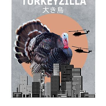 Turkeyzilla Turkey Funny Animal T-Shirt Bird Owner Gift by Ducky1000