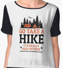 Go Take A Hike It's Really Nice Outside Chiffon Top