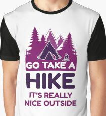Go Take A Hike It's Really Nice Outside Graphic T-Shirt