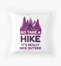 Go Take A Hike It's Really Nice Outside Floor Pillow