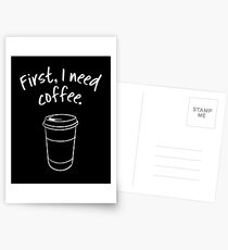 First, I need coffee. Good Morning - trendy coffee quote with takeaway cup cartoon Postcards