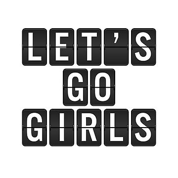Let's Go Girls T Shirt Travel Vacation Shirts by DollarPrints