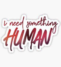 something human Sticker