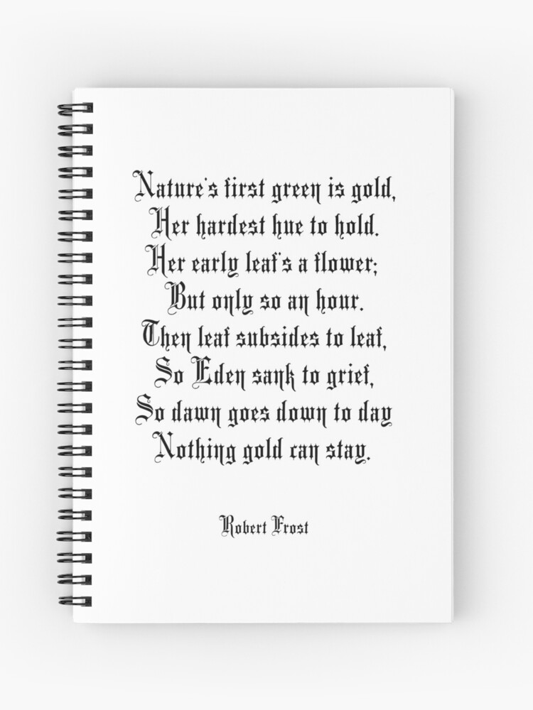 011ed6df6913 Nothing Gold Can Stay, Poem by Robert Frost | Spiral Notebook