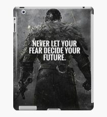 Never Let Fear Decide Your Future iPad Case/Skin