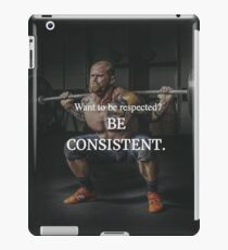 Want To Be Respected? Be Consistent iPad Case/Skin