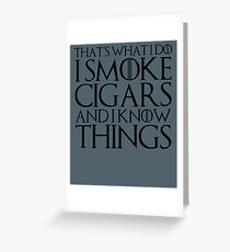 That's What I Do I Smoke Cigars And I Know Things Greeting Card