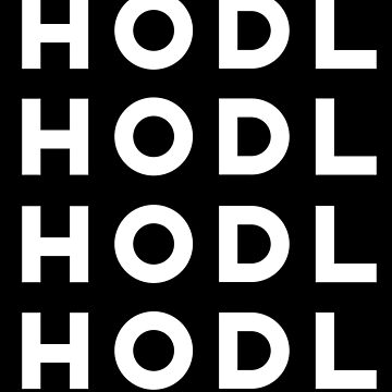 HODL HODL HODL - Crypto Bitcoin Enthusiast by mousenpepper