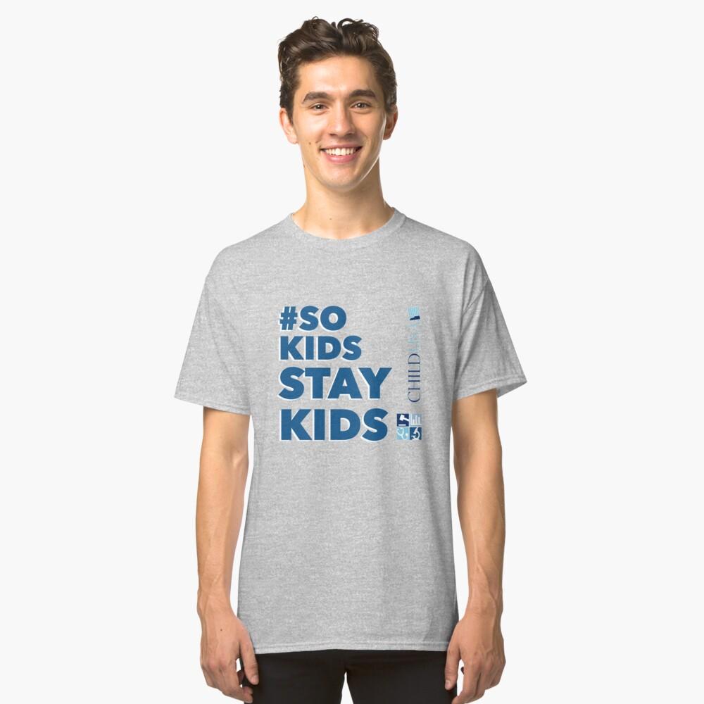 #SoKidsStayKids Classic T-Shirt Front