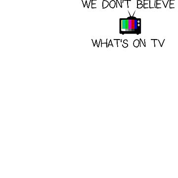 We do not believe what is on TV - Anti Media by mousenpepper