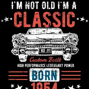 64th Birthday Funny Distressed Design - Im Not Old Im A Classic Born 1954 by kudostees