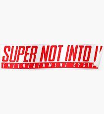 Super Not Into U Poster