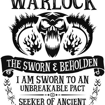 WARLOCK, THE SWORN AND BEHOLDEN - Dungeons & Dragons (Black Text) by enduratrum