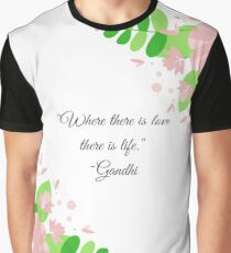 Gandhi Quote with Floral Graphic T-Shirt