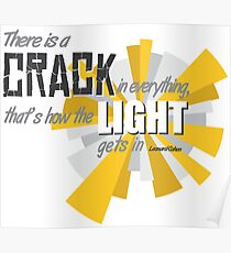 There is a crack in everything, that's how the light gets in. Poster