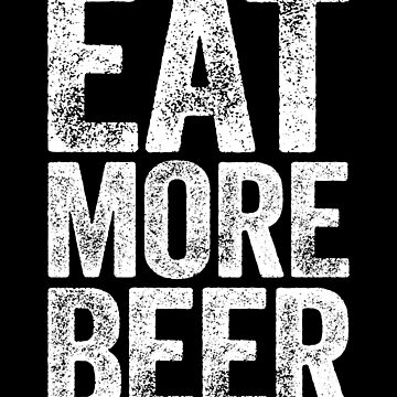 Eat More Beer by deepstone