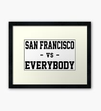San Francisco vs Everybody Framed Print