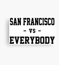 San Francisco vs Everybody Canvas Print