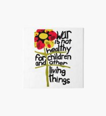 War Is Not Healthy for Children and Other Living Things Art Board