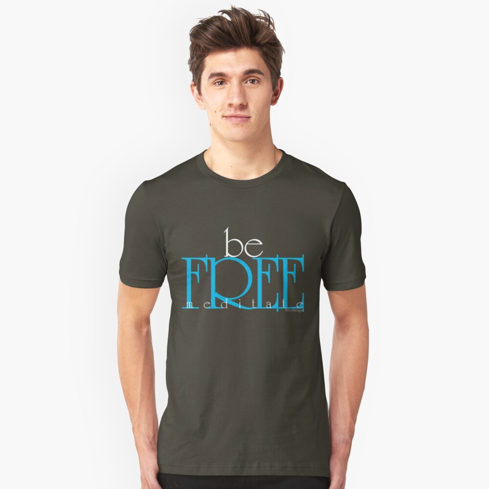 be free Unisex T-Shirt Front