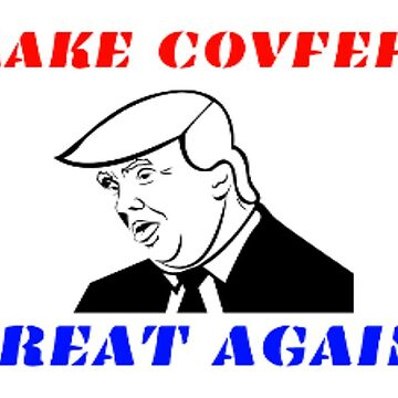 Make Covfefe great again! by Russell1406