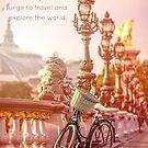 Wanderlust Paris Bridge Quote by BreezePics