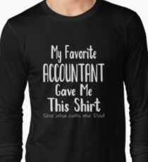 My Favorite Accountant Gave Me This Shirt Gift for Dad Long Sleeve T-Shirt
