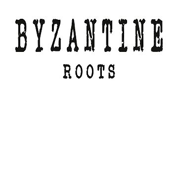 Byzantine Roots by jhussar
