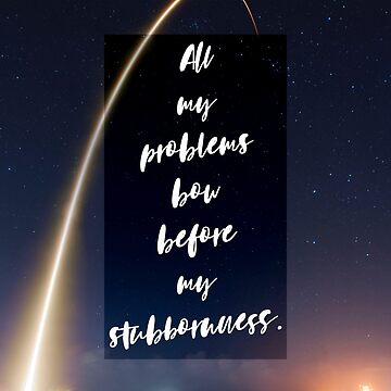 All my problems bow before my stubbornness. Amit Kalantri by 3coma14
