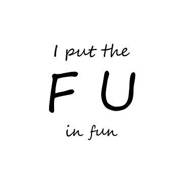 FU ... in fun by Sketchy-O