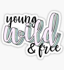 young wild & free Sticker