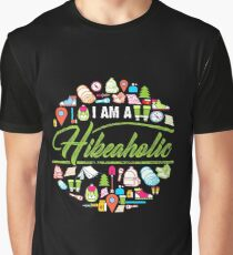 I Am A Hikeaholic - Hiking Nature Wanderlust forest Graphic T-Shirt