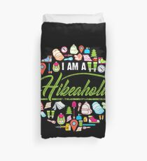 I Am A Hikeaholic - Hiking Nature Wanderlust forest Duvet Cover