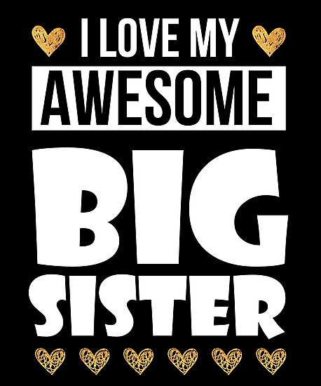 d5d36746b9 I Love My Awesome Big Sister - Little Brother Gift TShirt ...