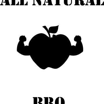 all natural bro - gift idea by teeking86